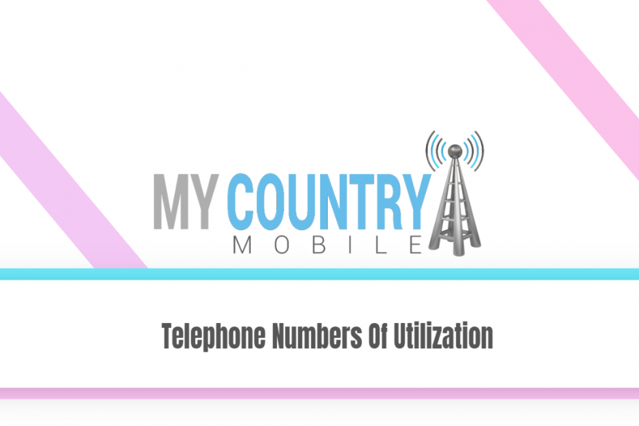 Telephone Numbers Of Utilization - My Country Mobile