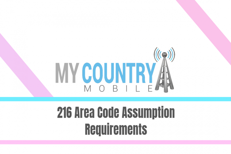 216 Area Code Assumption Requirements - My Country Mobile