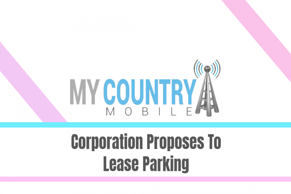 Corporation Proposes To Lease Parking - My Country Mobile