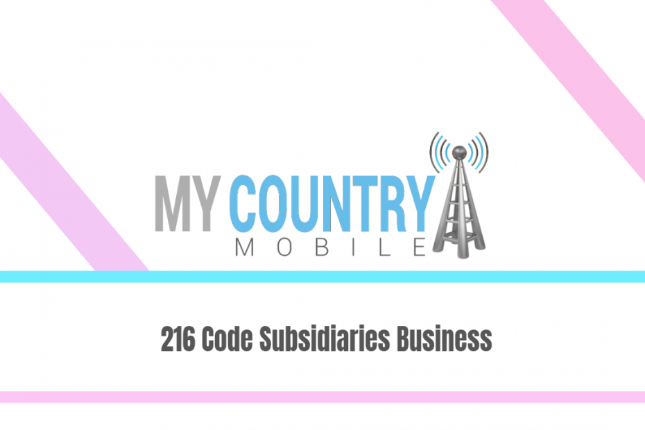 216 Code Subsidiaries Business - My Country Mobile
