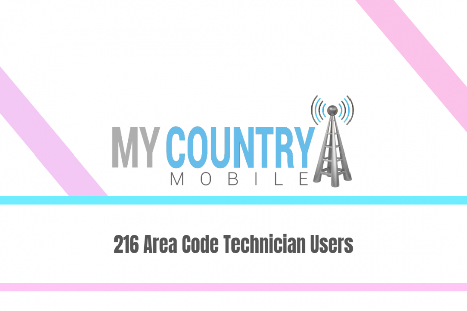 216 Area Code Technician Users - My Country Mobile