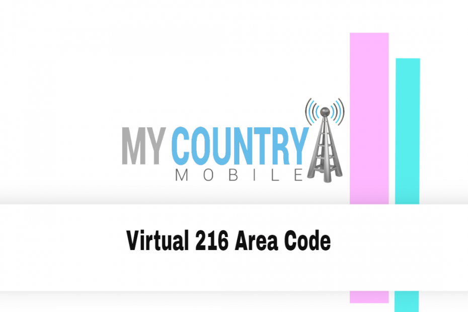 Virtual 216 Area Code - My Country Mobile