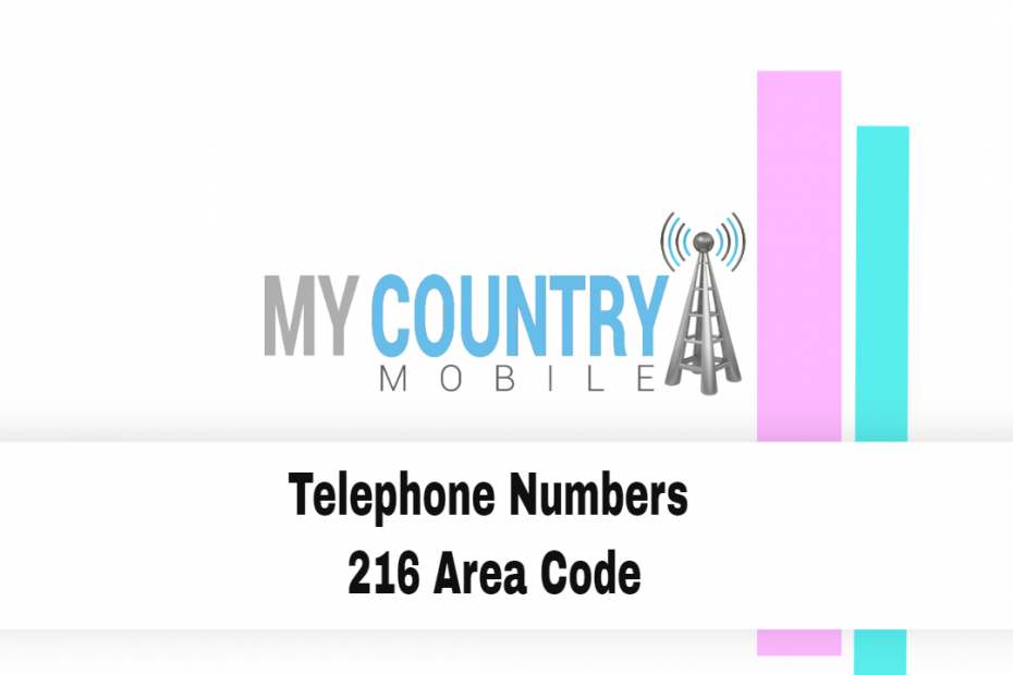 Telephone Numbers 216 Area Code - My Country Mobile