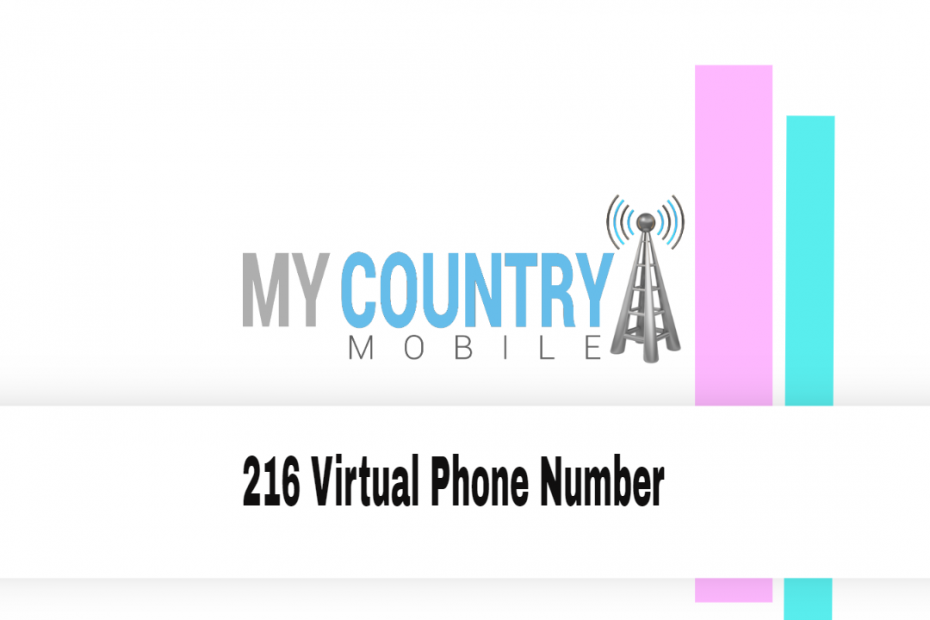 216 Virtual Phone Number - My Country Mobile